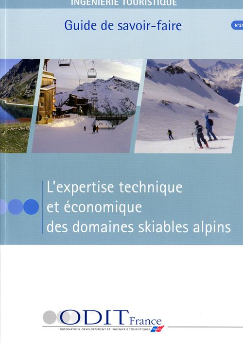L'EXPERTISE TECHNIQUE ET ECONOMIQUE DES DOMAINES SKIABLES ALPINS