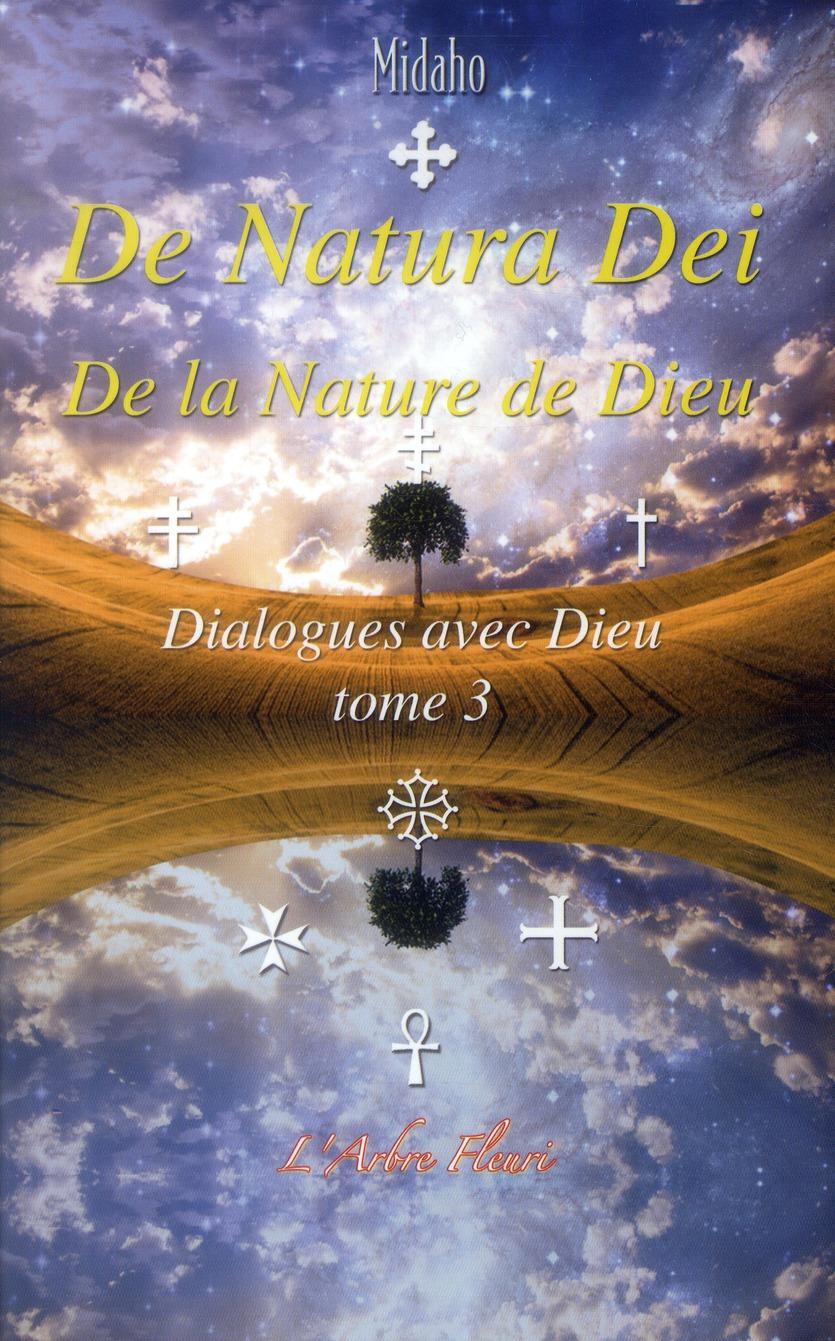 DE NATURA DEI - DE LA NATURE DE DIEU - T3 DIALOGUES AVEC DIEU