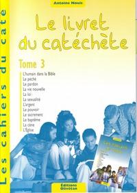 CAHIERS DU CATE - LE LIVRET DU CATECHETE - TOME 3