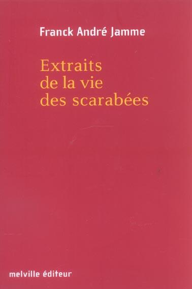 EXTRAITS DE LA VIE DES SCARABEES