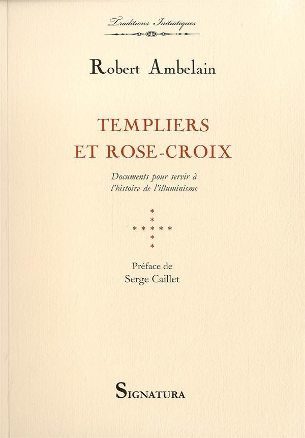 TEMPLIERS ET ROSE-CROIX