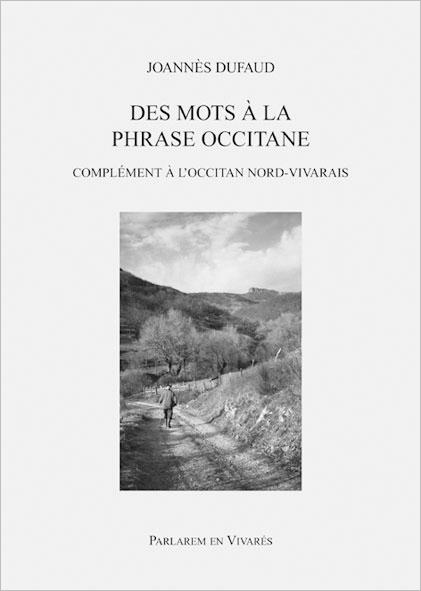 DES MOTS A LA PHRASE OCCITANE : COMPLEMENT A L OCCITAN NORD-VIVARAIS