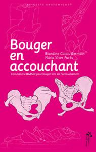 BOUGER EN ACCOUCHANT : COMMENT LE BASSIN PEUT BOUGER LORS DE L'ACCOUCHEMENT