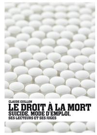 LE DROIT A LA MORT - SUICIDE, MODE D'EMPLOI