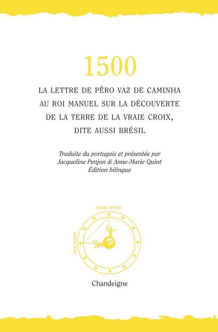 "1500- LA LETTRE DE PERO VAZ DE CAMINHA AU ROI MANUEL SUR LA DECOUVERTE DE LA ""TERRE DE LA VRAIE CRO"