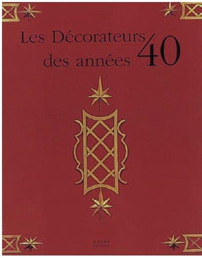 DECORATEURS DES ANNEES 40 (LES)