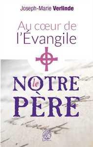 AU COEUR DE L'EVANGILE - LE NOTRE PERE