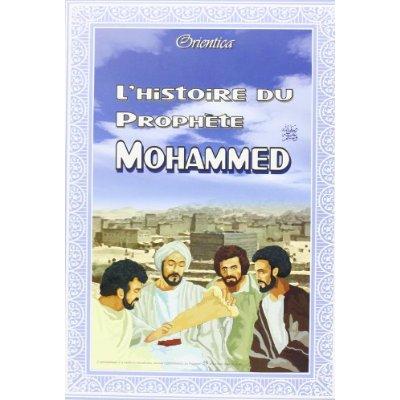 HISTOIRE DU PROPHETE MOHAMMED (L')