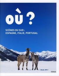 OU ? SCENES DU SUD : ESPAGNE, ITALIE, PORTUGAL - CARRE D'ART, MUSEE D'ART CONTEM