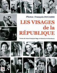 LES VISAGES DE LA REPUBLIQUE
