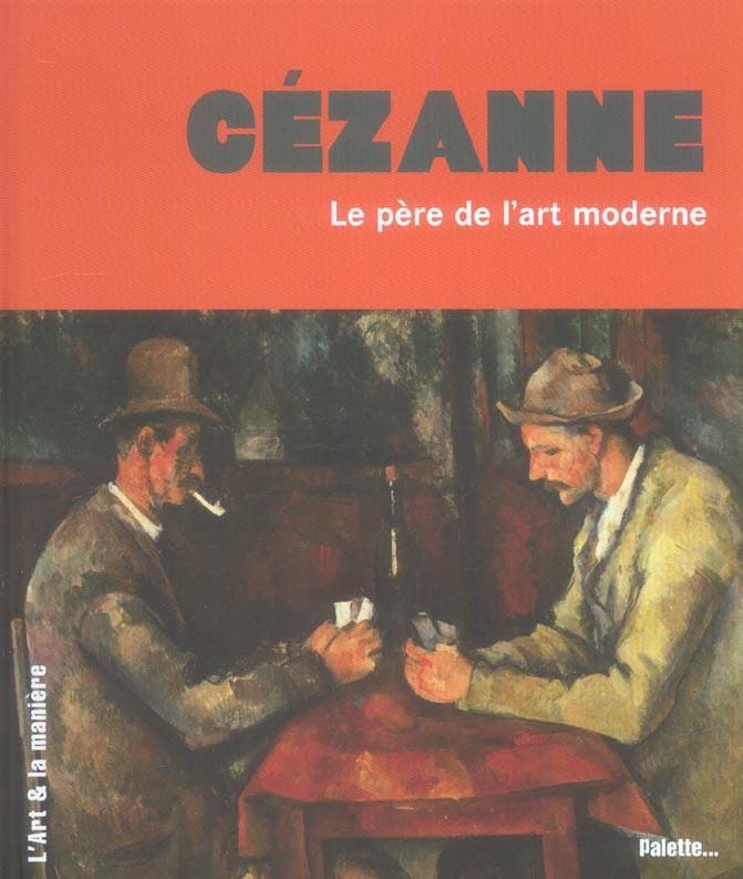 CEZANNE, LE PERE DE L'ART MODERNE