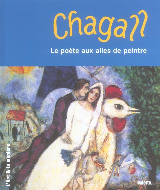 CHAGALL, LE POETE AUX AILES DE PEINTRE