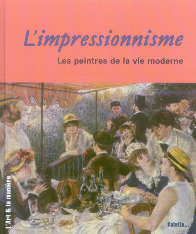 IMPRESSIONNISME, LES PEINTRES (L')