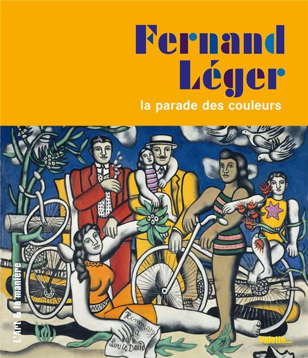 FERNAND LEGER - LA PARADE DES COULEURS