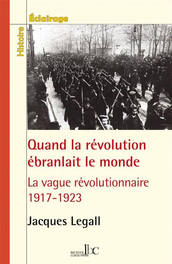 QUAND LA REVOLUTION EBRANLAIT LE MONDE