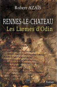RENNES LE CHATEAU - LES LARMES D'ODIN