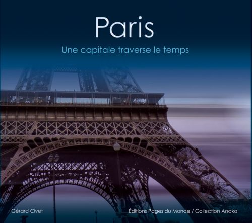 PARIS : UNE CAPITALE A TRAVERS LE TEMPS