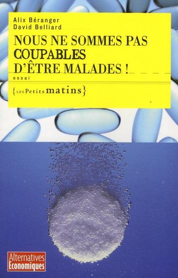 NOUS NE SOMMES PAS COUPABLES D'ETRE MALADES
