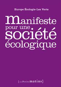 MANIFESTE POUR UNE SOCIETE ECOLOGIQUE