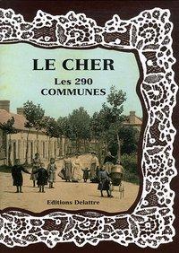 LE CHER LES 290 COMMUNES