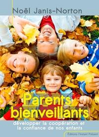 J'ELEVE MES ENFANTS AVEC BIENVEILLANCE (MEME QUAND C'EST DIFFICILE !)