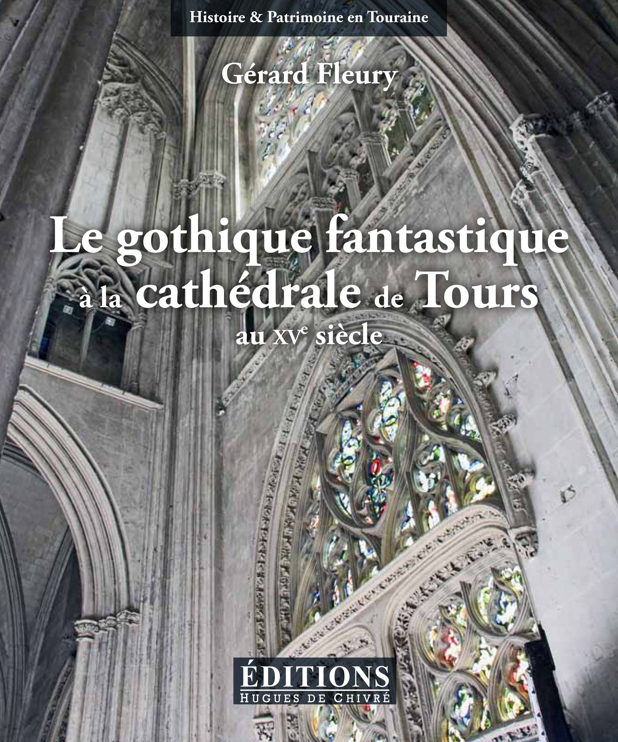 LE GOTHIQUE FANTASTIQUE A LA CATHEDRALE DE TOURS
