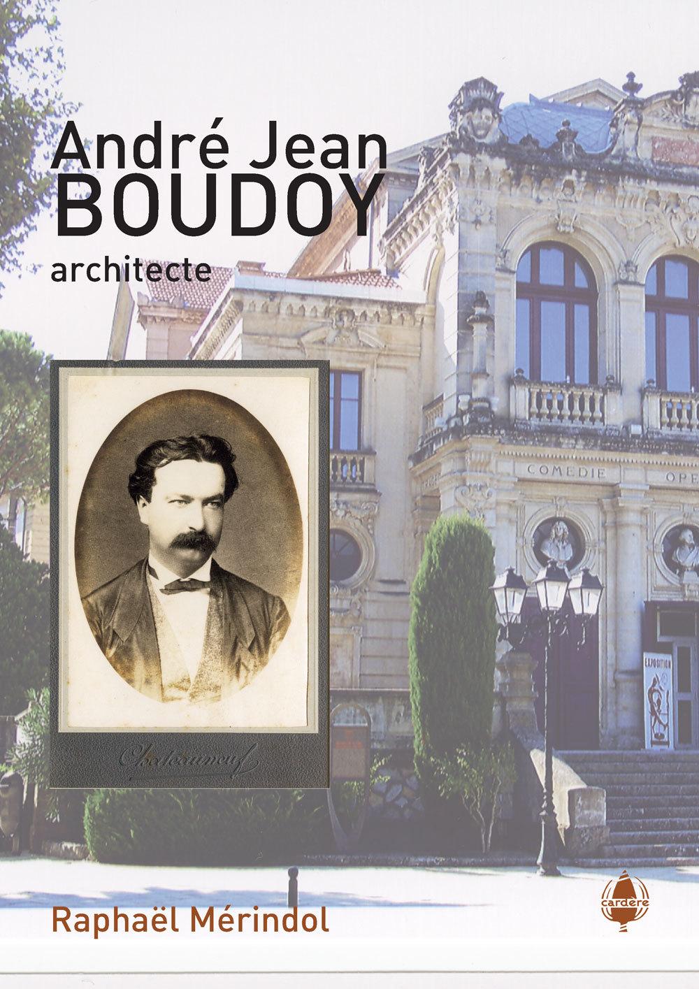 ANDRE JEAN BOUDOY, ARCHITECTE