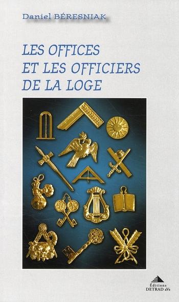 OFFICES ET LES OFFICIERS DE LA LOGE (LES)
