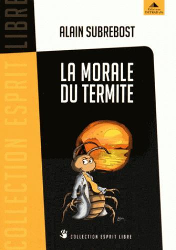 MORALE DU TERMITE (LA)