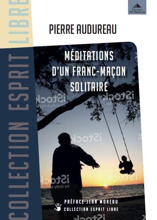 MEDITATIONS D'UN FRANC-MACON SOLITAIRE