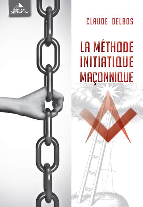 METHODE INITIATIQUE MACONNIQUE (LA)