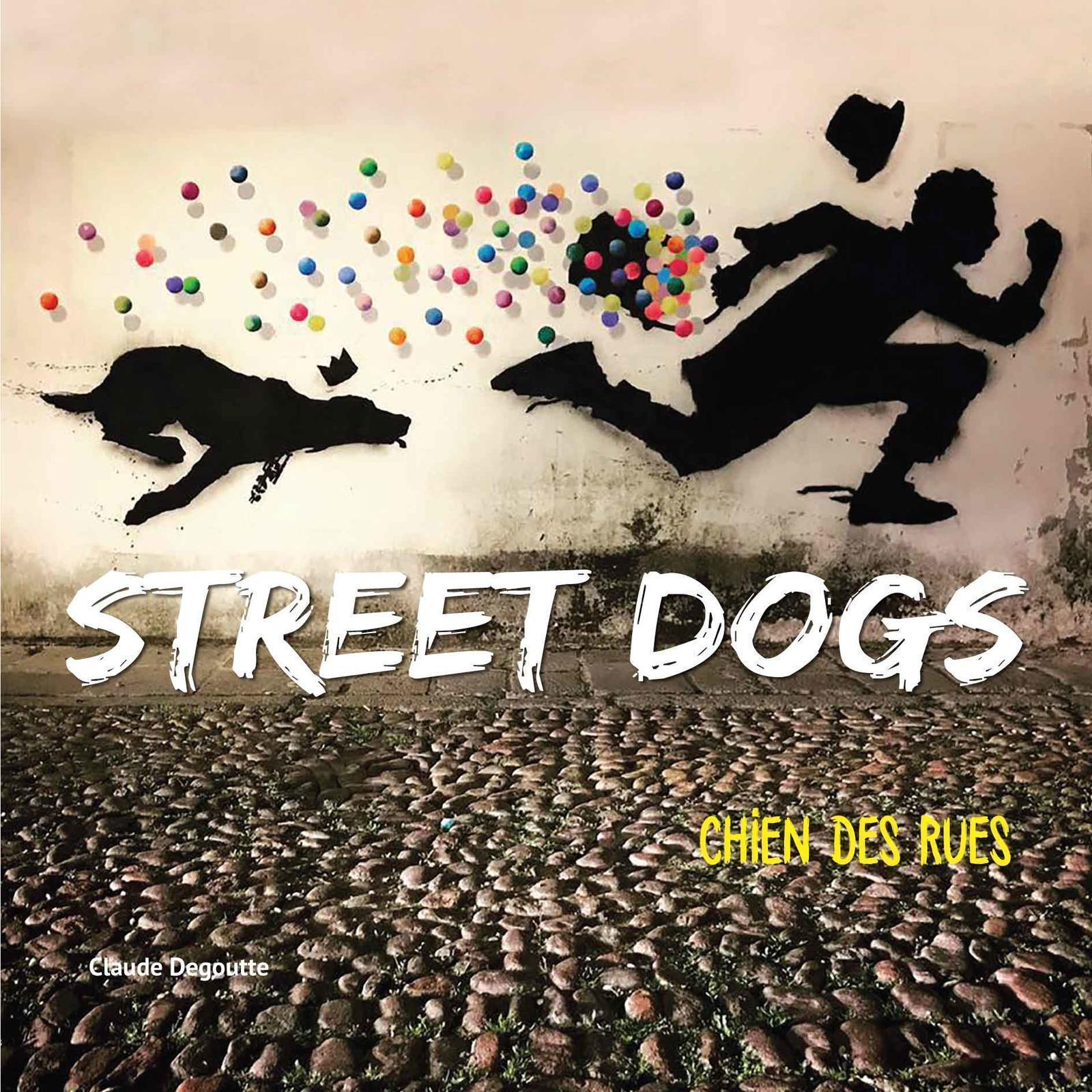 STREET DOGS - CHIENS DES RUES