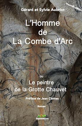 L'HOMME DE LA COMBE D'ARC OU LE PEINTRE DE LA GROTTE CHAUVET
