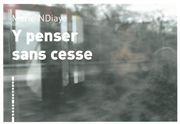 Y PENSER SANS CESSE