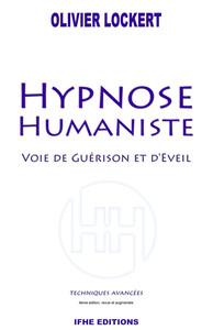 HYPNOSE HUMANISTE - VOIE DE GUERISON ET D'EVEIL