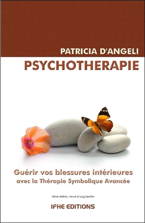 PSYCHOTHERAPIE - GUERIR VOS BLESSURES INTERIEURES