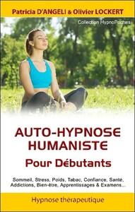 AUTO-HYPNOSE HUMANISTE - POUR DEBUTANTS