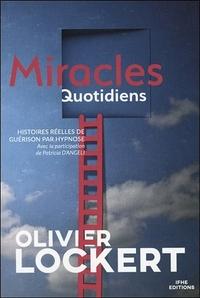 MIRACLES QUOTIDIENS - HISTOIRES REELLES DE GUERISON PAR HYPNOSE