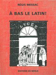 A BAS LE LATIN!