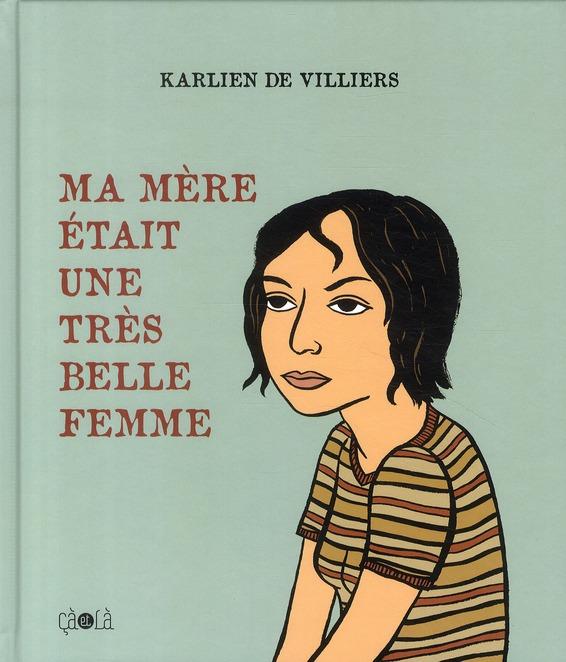 MA MERE ETAIT UNE TRES BELLE FEMME - EDITION AUGMENTEE