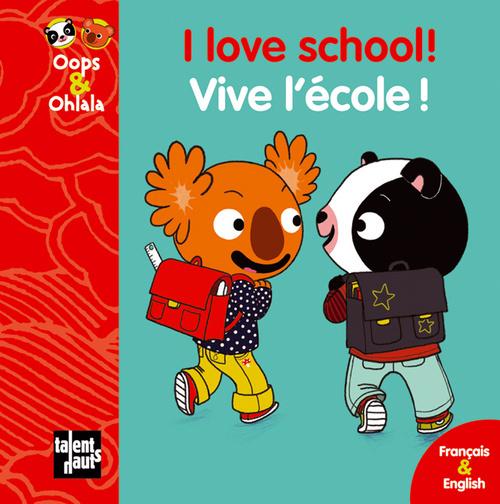 I LOVE SCHOOL !  VIVE L'ECOLE !