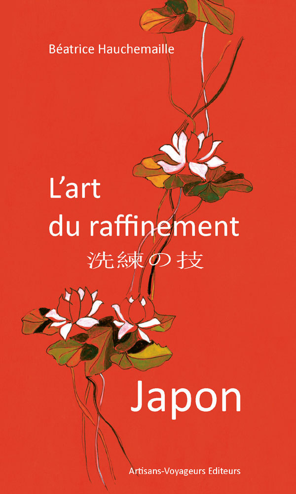 JAPON : L'ART DU RAFFINEMENT