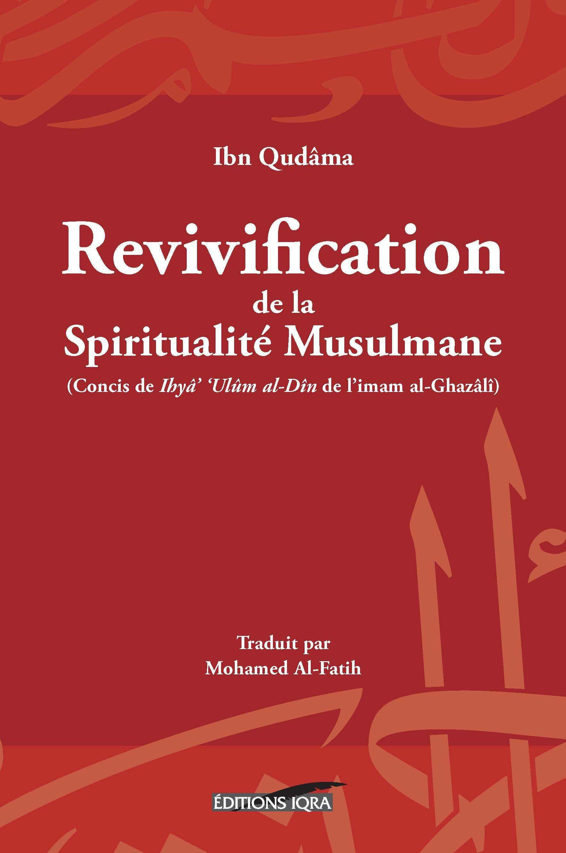 REVIVIFICATION DE LA SPIRITUALITE MUSULMANE  (NOUVELLE EDITION)