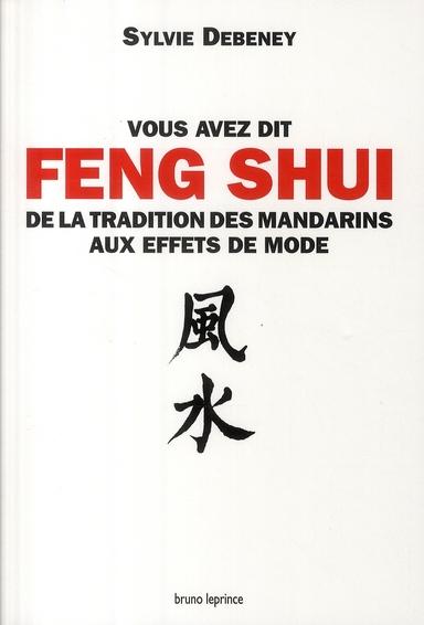VOUS AVEZ DIT FENG SHUI...