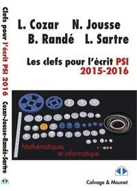 LES CLEFS POUR L ECRIT PSI 2015 2016 - MATHEMATIQUES ET INFORMATIQUE
