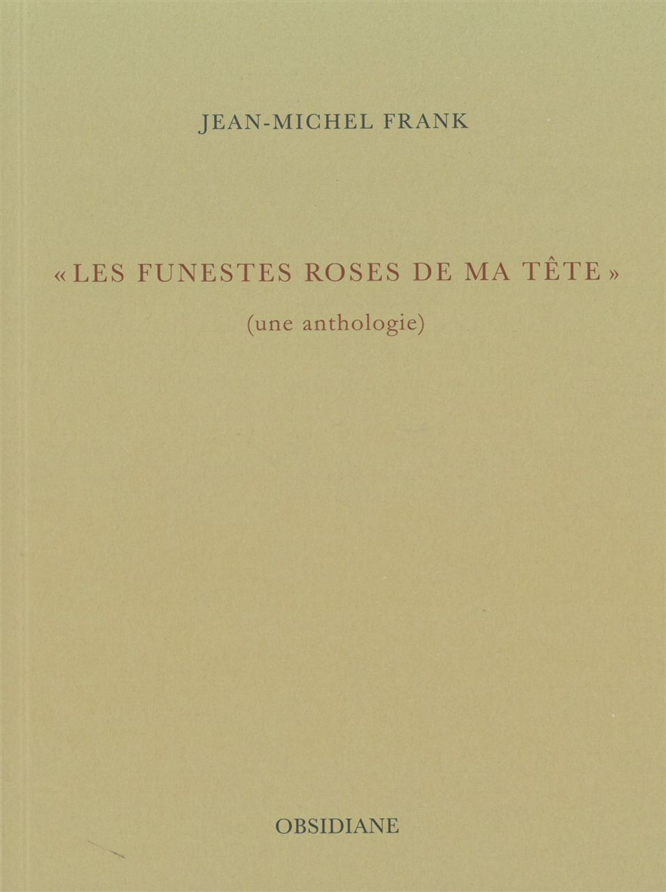 FUNESTES ROSES DE MA TETE (LES)