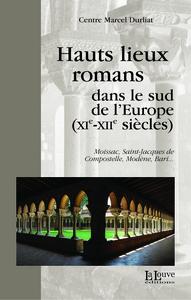 HAUTS LIEUX ROMANS DANS LE SUD DE L'EUROPE - MOISSAC,SAINT JACQUES DE COMPOSTELLE...