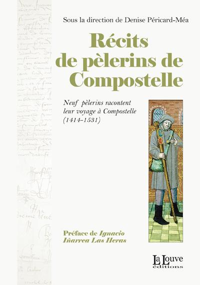 RECITS DE PELERINS DE COMPOSTELLE - NEUF PELERINS RACONTENT LEUR VOYAGE