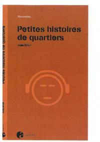 PETITES HISTOIRES DE QUARTIERS
