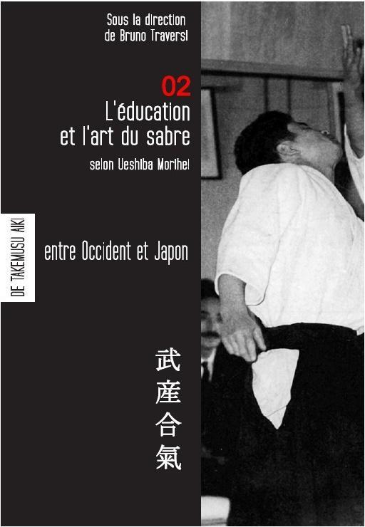 L'EDUCATION ET L'ART DU SABRE SELON UESHIBA MORIHEI - AIKIDO